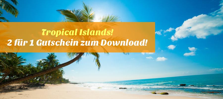 tropical island 2 für 1 gutschein