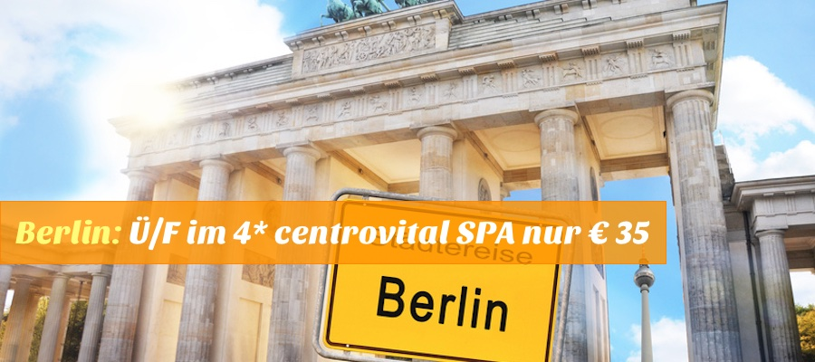 Reisehugode Berlin Zum Spa Tarif übernachtung Inkl Frühstück Im 4