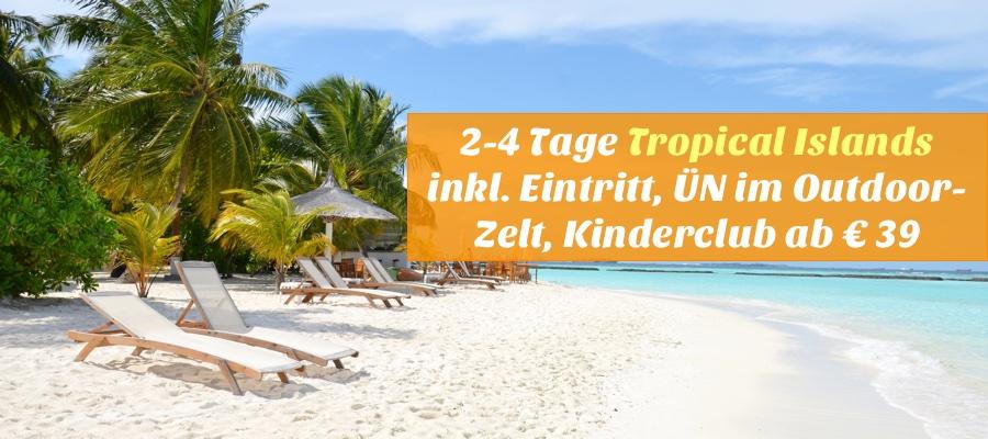 Tropical Island Zelt 4 Personen : Reisehugo tropical islands tage inkl eintritt