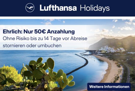 Lufthansa Holidays:Nur 50 € Anzahlung + Stornierung bis zu 14 Tage vor Abreise möglich