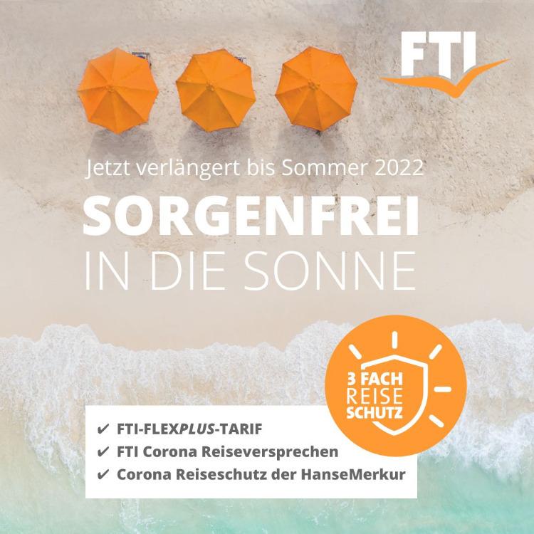 FTI - Dreifacher Vorteil für Reisen bis 31. Oktober 2022
